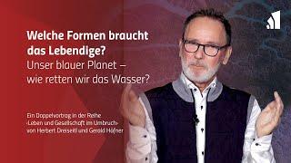 Welche Formen braucht das Lebendige? – Herbert Dreiseitl und Gerald Häfner