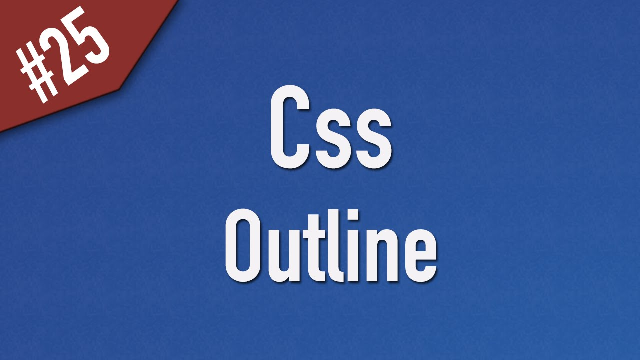 Learn Css in Arabic #25 - Outline - Width, Style, Color [ Css 2 ]