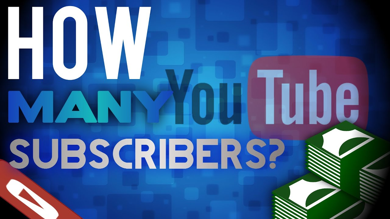 How Many Subscribers do you Need to Make Money on YouTube ...