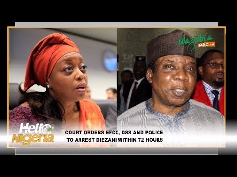 Court Orders EFCC, DSS & Police To Arrest Diezani Within 72 Hours
