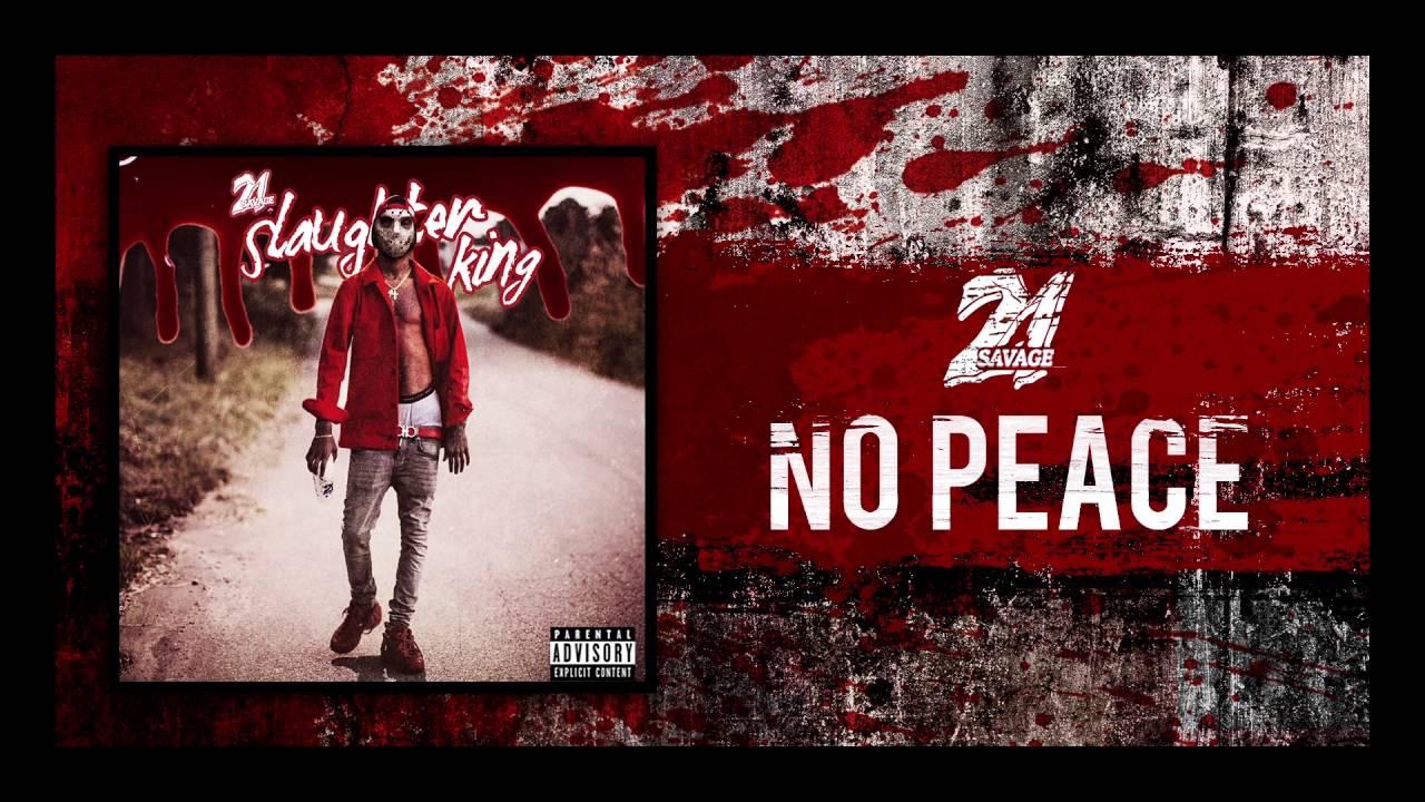 Download 21 Savage - No Peace (Prod By Fukk 12 & DP)