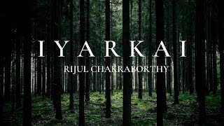 Iyarkai - Rijul Chakraborthy (Official Lyric Video)