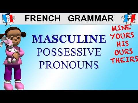 LEARN FRENCH MASCULINE POSSESSIVE PRONOUNS - How To Say MINE, YOURS, HIS, HERS ...)