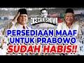 - BABE RIDWAN SAIDI: PERSEDIAAN MAAF SAYA UNTUK PRABOWO SUDAH HABIS!!   Dicecar