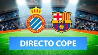 (SOLO AUDIO) Directo del Espanyol 2-2 Barcelona en Tiempo de Juego COPE
