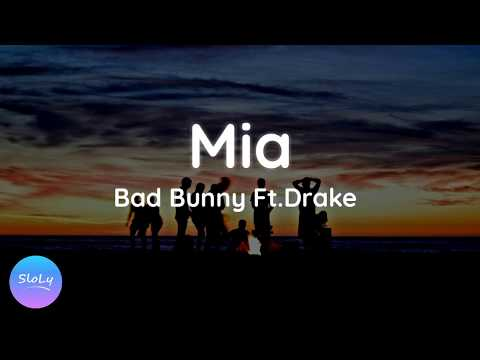 Bad Bunny FT. drake - Mia  ( Slow Lyrics )