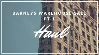 HAUL Barneys Warehouse Sale Pt.1