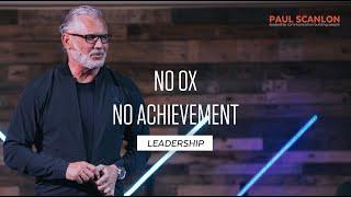 No Ox, no achievement