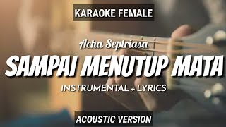 Sampai Menutup Mata - Acha Septriasa (Instrumen+Lyrics) Vocal Female