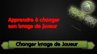 | TUTO | Xbox 360 | Changer son image de joueur gratuitement
