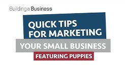 Quick Tips for Marketing Your Small Business