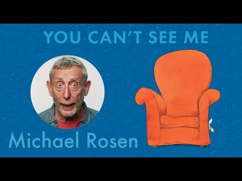 you-can't-see-me-|-poem-|-a-great-big-cuddle-|-kids'-poems-and-stories-with-michael-rosen