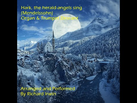 Hark! The Herald Angels Sing (Mendelssohn – Organ And Trumpet Descant)