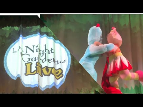 In The Night Garden Live July 2019 / Upsy Daisy / Iggle Piggle