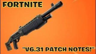 """FORTNITE:""""V6.31 PATCH NOTES!"""""""