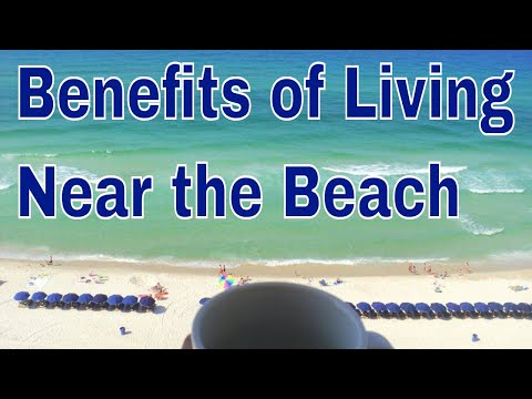 Living Near The Ocean - Amazing Benefits