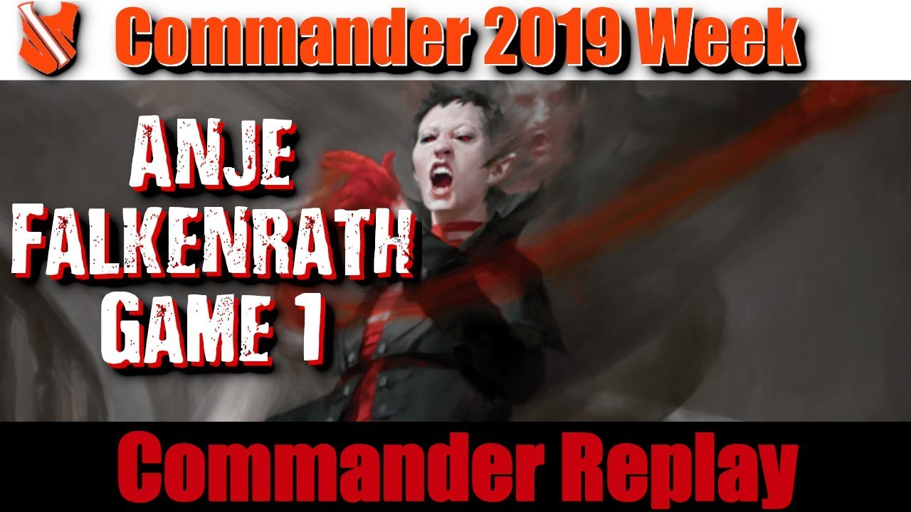 Anje Falkenrath Game 1 vs Aurelia, Feather, Ilharg - Commander 2019 Week