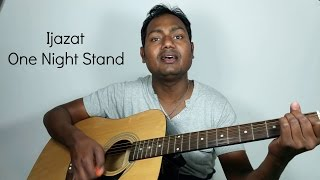 Ijazat Guitar Chords & Cover | Arijit Singh | One Night Stand | Mayoor
