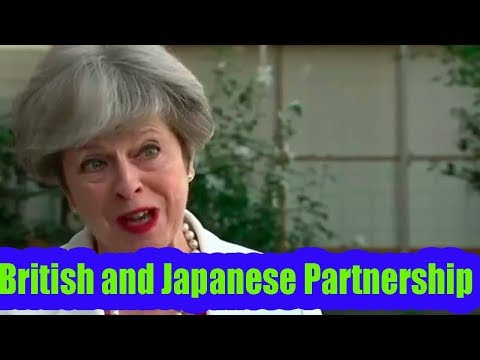 Theresa May About The British and Japanese Partnership