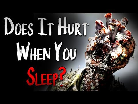 """Does it Hurt When you Sleep?"" 