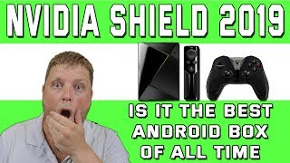 NVIDIA SHIELD 2019 REVIEW  |  Is It The Best Of All Time?