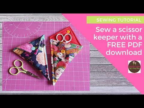 How to Sew a Scissor Keeper | Great craft fair sellers & scrap buster | SEWING TUTORIAL