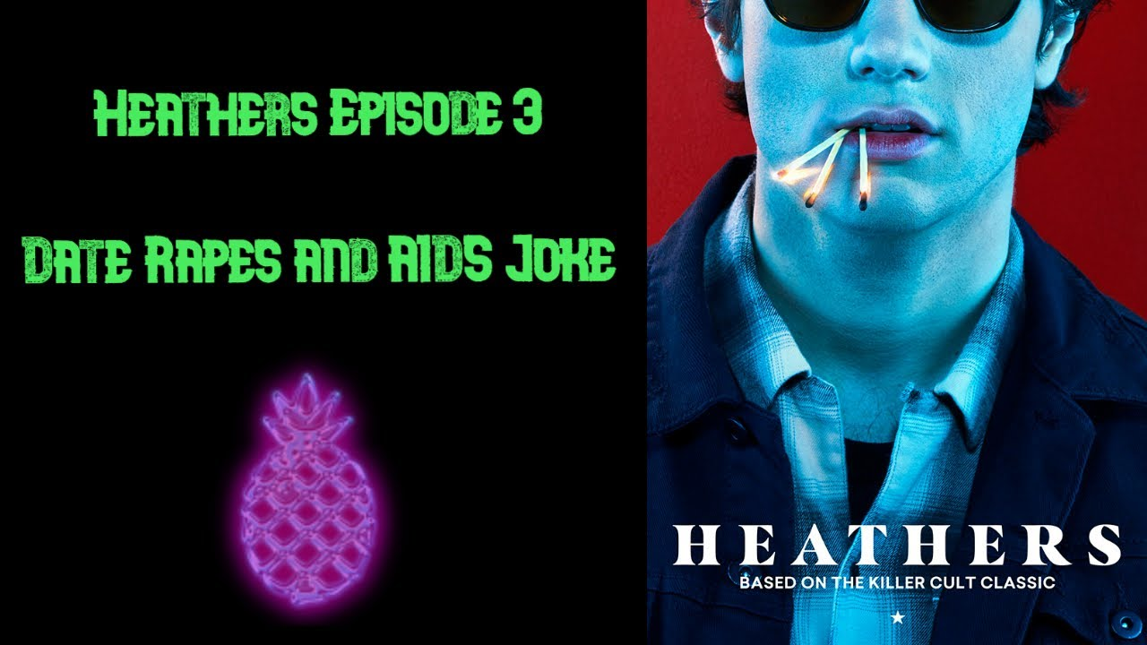 """Download Heathers 2018 Episode 3 """"Date Rapes And Aids Jokes"""" 