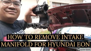 HOW TO REMOVE INTAKE MANIFOLD FOR HYUNDAI EON