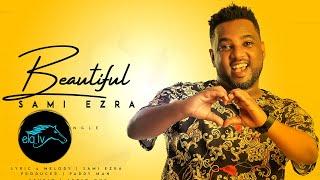 New eritrean music 2020   tigrinia ela tv - sami ezra beautiful 202 ( official lyric video )subscribe toda...