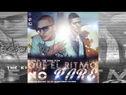 Brakel - Que El Ritmo No Pare (feat. The King Flyp)