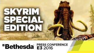 Skyrim Special Edition Trailer - E3 2016 Bethesda Press Conference