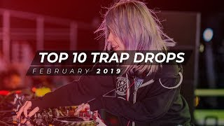 TOP 10 TRAP DROPS - FEBRUARY 2019