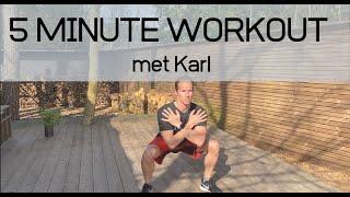 5 minute workout met Karl