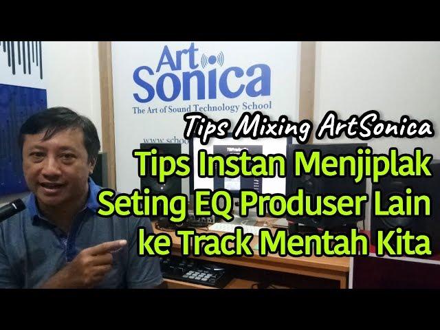 TIPS INSTAN Menjiplak Seting EQ Produser Lain ke Track Mentah Kita #TipsMixingArtSonica