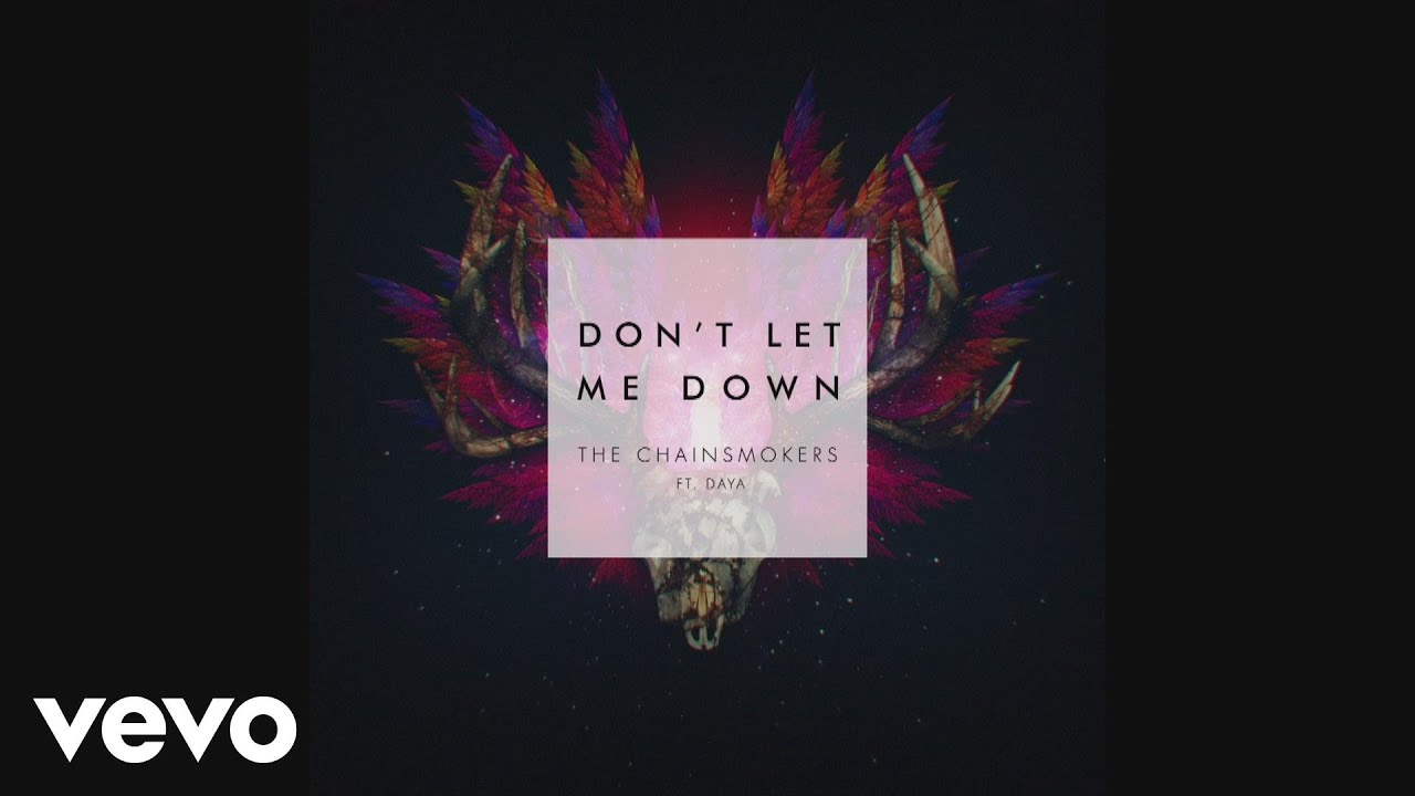 the-chainsmokers-dont-let-me-down-audio-ft-daya-chainsmokersvevo