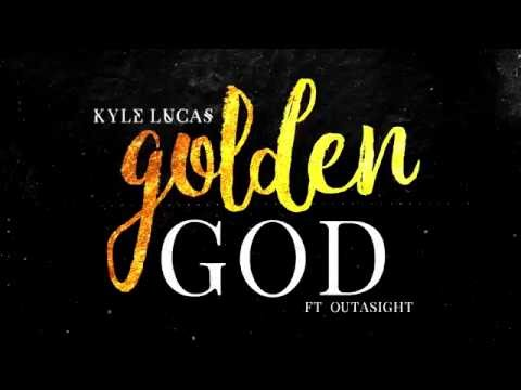 "Kyle Lucas - ""Golden God"" ft. Outasight (prod. 20syl) (Lyric Video)"