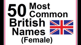 Learn English - Lesson #24: 50 Most Common British Names (female)