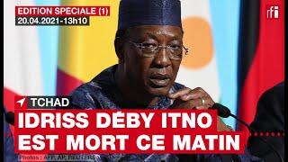 Tchad : la mort d'Idriss Déby Itno, 20 avril 2021 - Edition spéciale #1