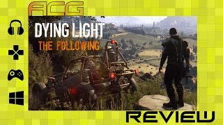 Dying Light - The Following Review - Spoiler Free
