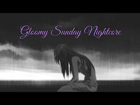 Gloomy Sunday Nightcore