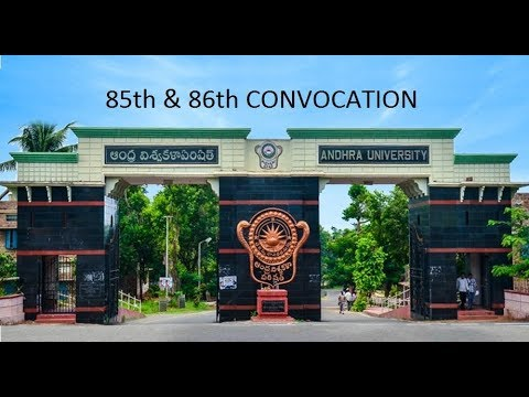 ANDHRA UNIVERSITY 85th & 86th CONVOCATION