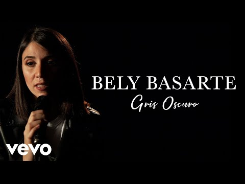 Bely Basarte - Gris Oscuro (Live) | Vevo Official Performance