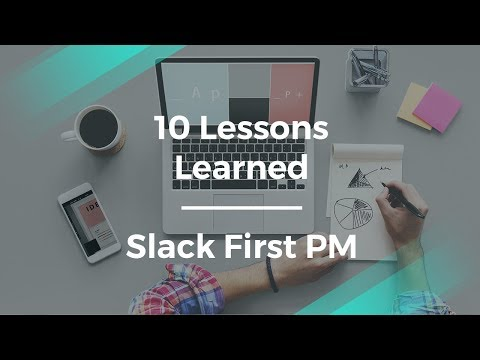 10 Lessons I Learned by Slack's First Product Manager