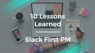 10 Lessons I Learned by Slack