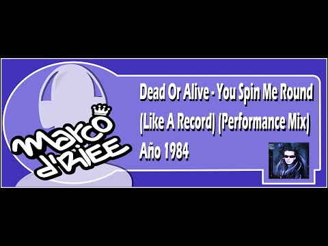 Dead Or Alive - You Spin Me Round (Like A Record) (Performance Mix) - 1984