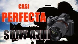La MEJOR CAMARA PRO para los YOUTUBERS 2018  Sony Alpha 7 III Primeras IMPRESIONES Y PRUEBA DE VIDEO