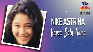 Hanya Satu Nama - Nike Astrina (Nike Ardilla)