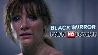 Por si no lo viste: BLACK MIRROR (Temporadas 1, 2 y 3)