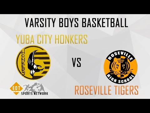 Varsity Boys Basketball Playoffs- Yuba City Honkers VS Roseville Tigers | 2-22-17 | EOTSN