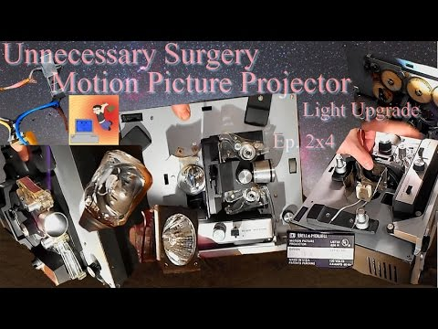 Motion Picture Projector Light Upgrade - Unnecessary Surgery